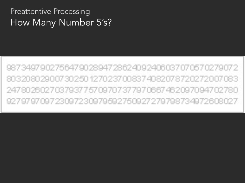 How Many Number 5's? Preattentive Processing