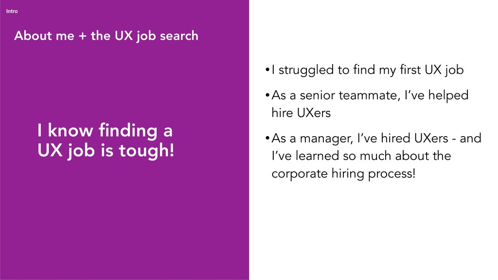 About me + the UX job search Intro • I struggle...