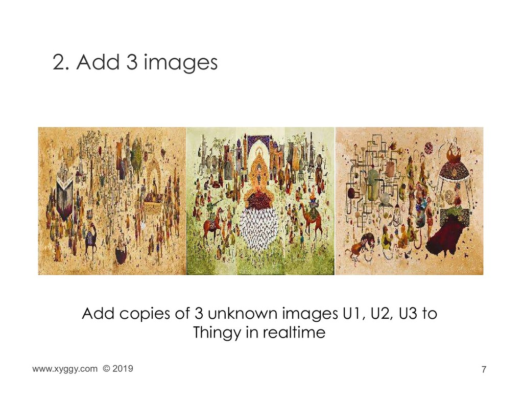 7 2. Add 3 images Add copies of 3 unknown image...
