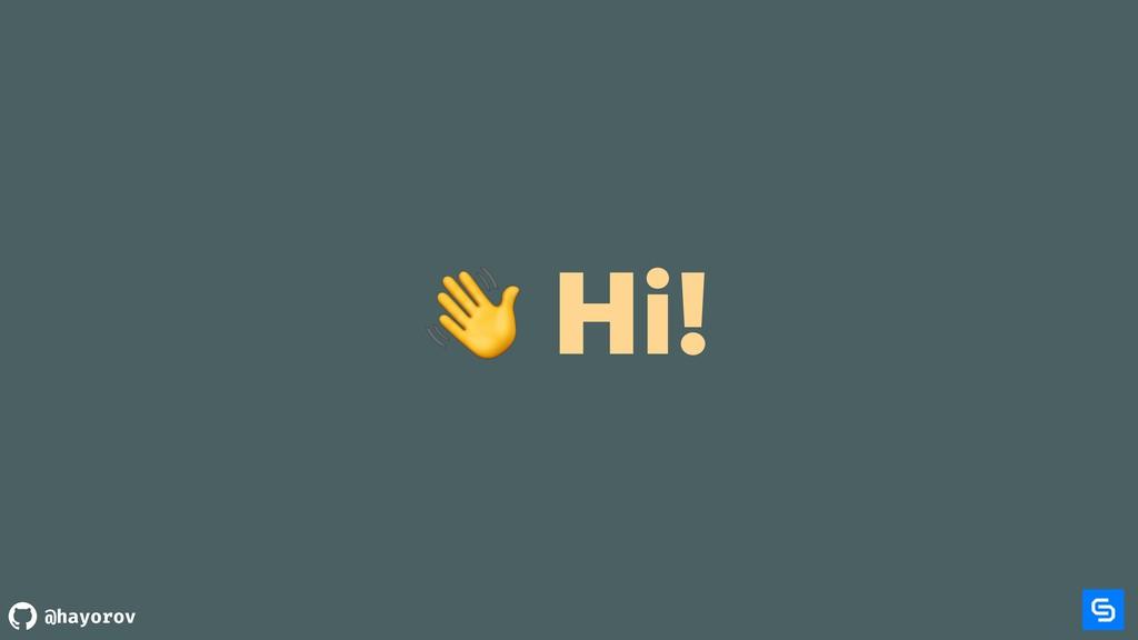 @hayorov  Hi!