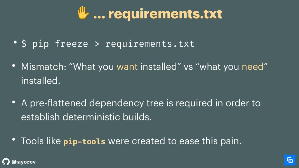 @hayorov ✋ … requirements.txt • $ pip freeze > ...
