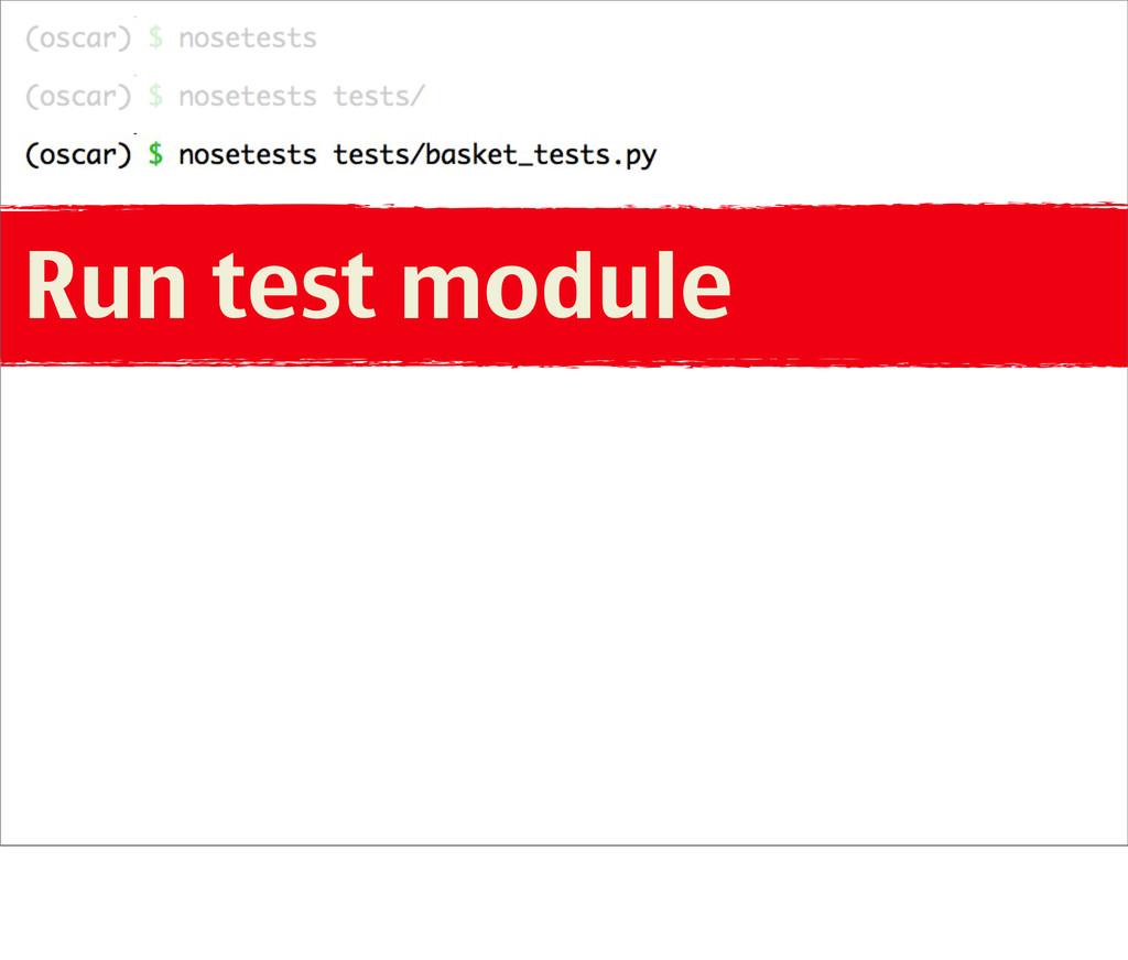 Run test module