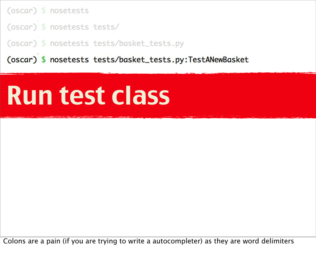 Run test class Colons are a pain (if you are tr...