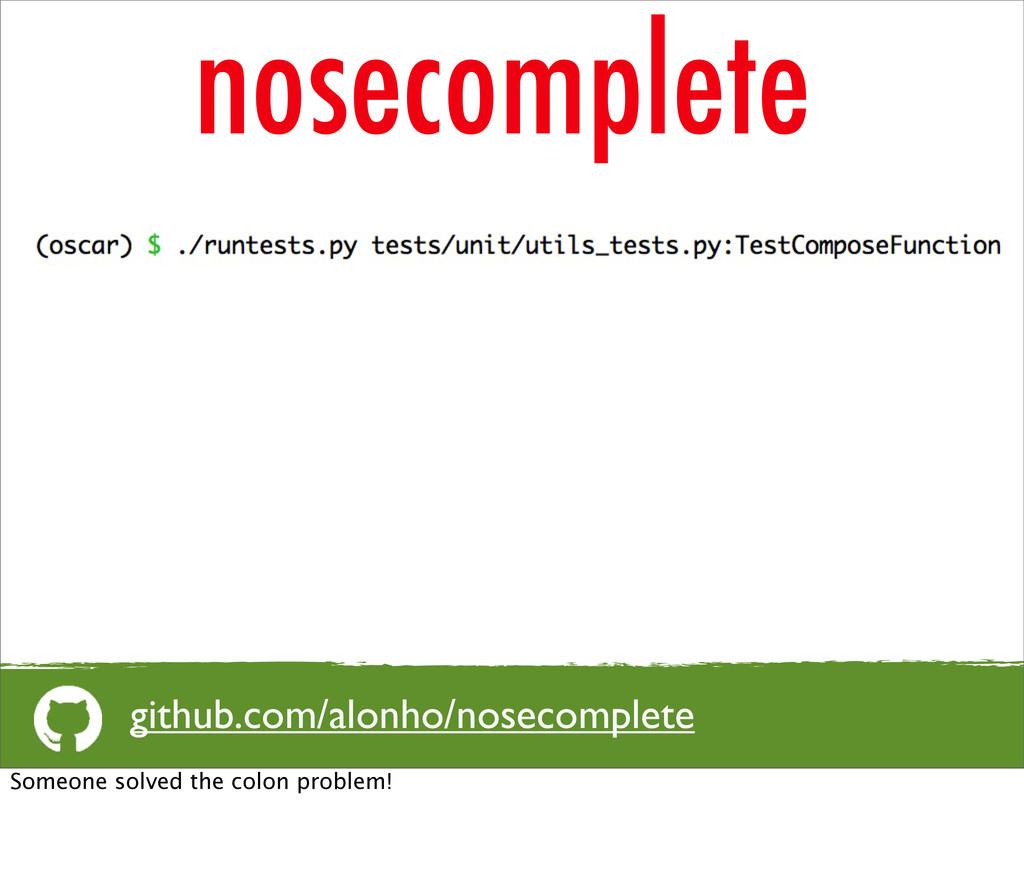 nosecomplete github.com/alonho/nosecomplete Som...