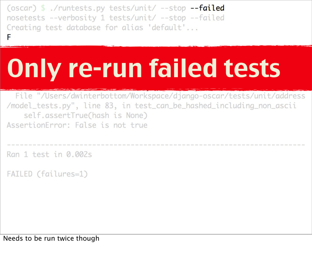 Only re-run failed tests Needs to be run twice ...