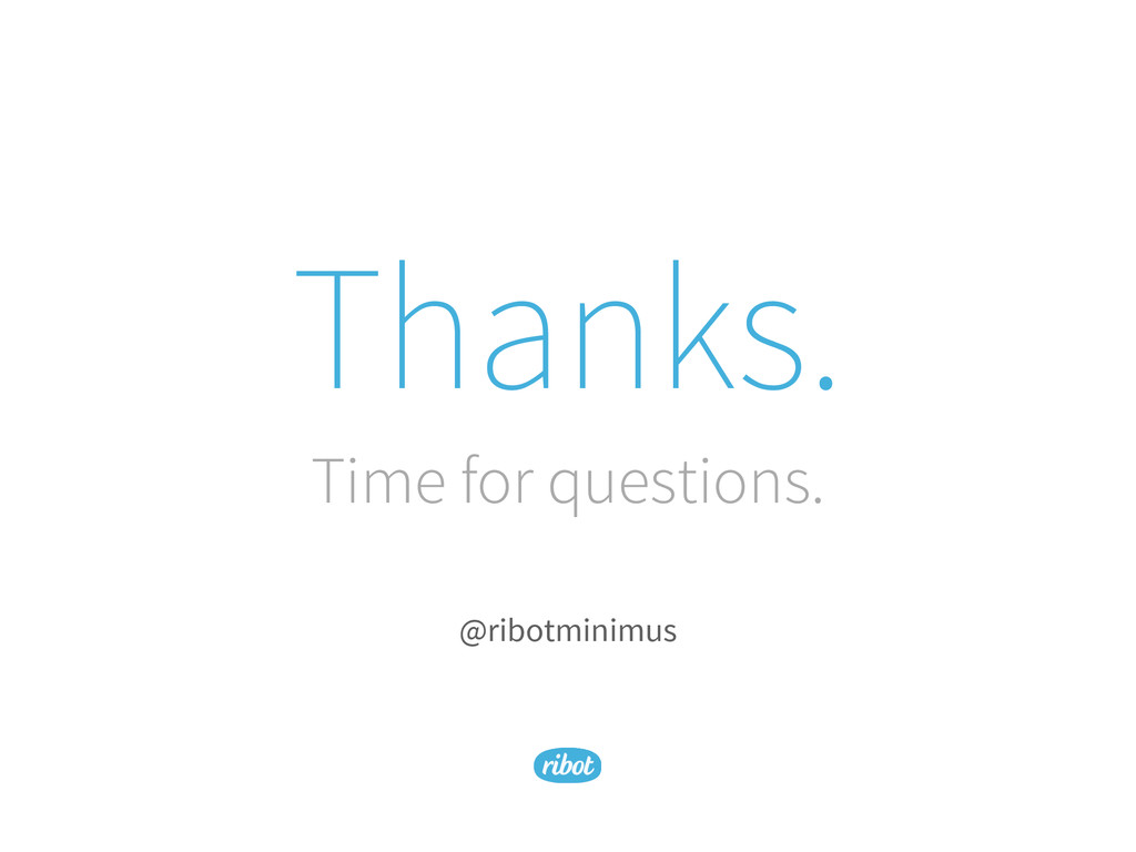 Thanks. Time for questions. @ribotminimus