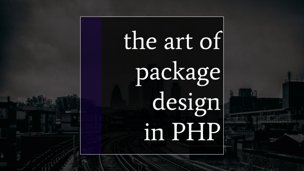 the art of package design in PHP