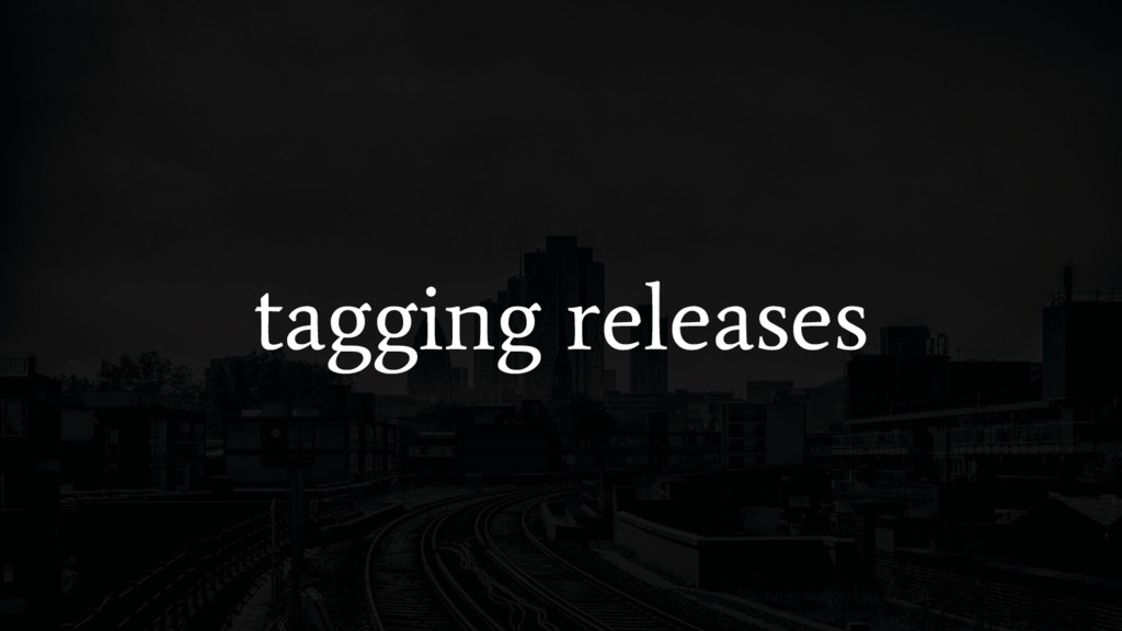tagging releases