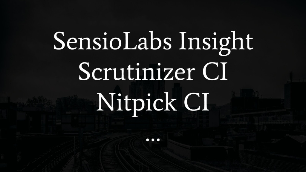 SensioLabs Insight Scrutinizer CI Nitpick CI …