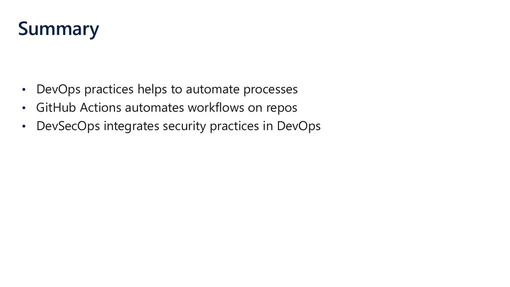 Summary • DevOps practices helps to automate pr...