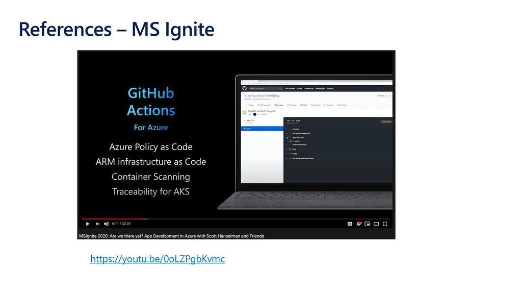 References – MS Ignite https://youtu.be/0oLZPgb...