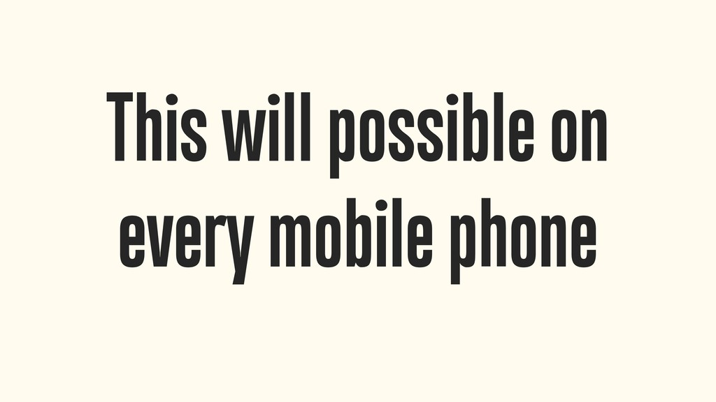 This will possible on