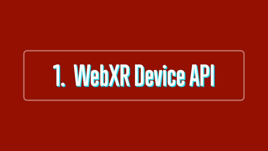 1. WebXR Device API