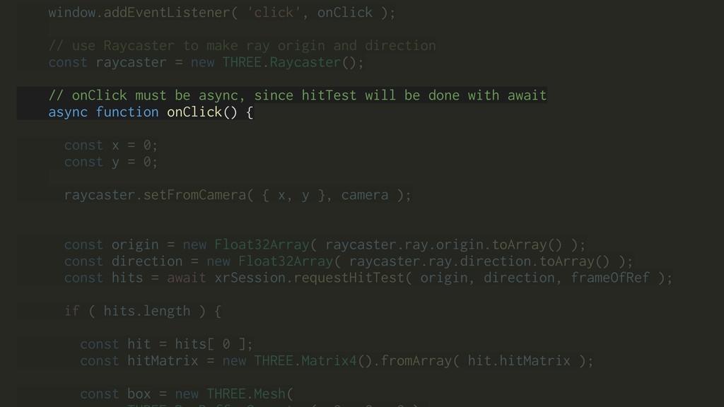 window.addEventListener( 'click', onClick ); //...