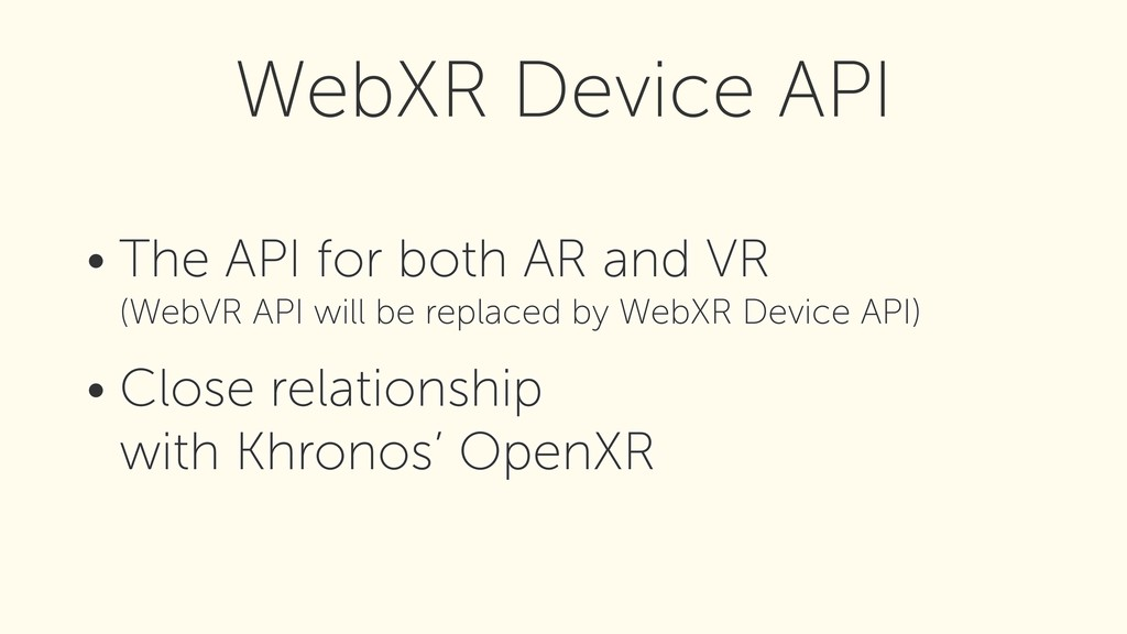 • The API for both AR and VR