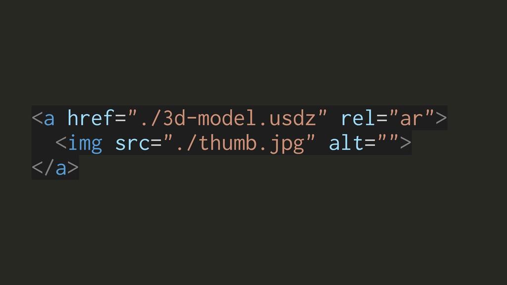 "<a href=""./3d-model.usdz"" rel=""ar""> <img src=""...."