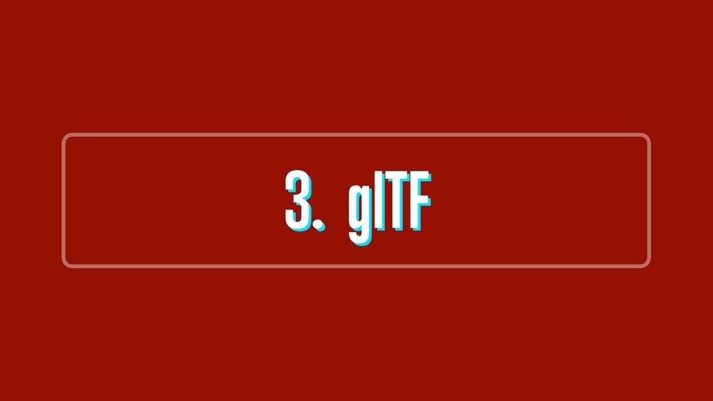 3. glTF