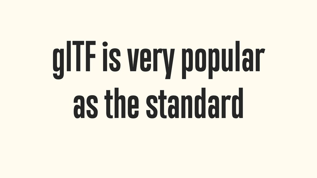 glTF is very popular