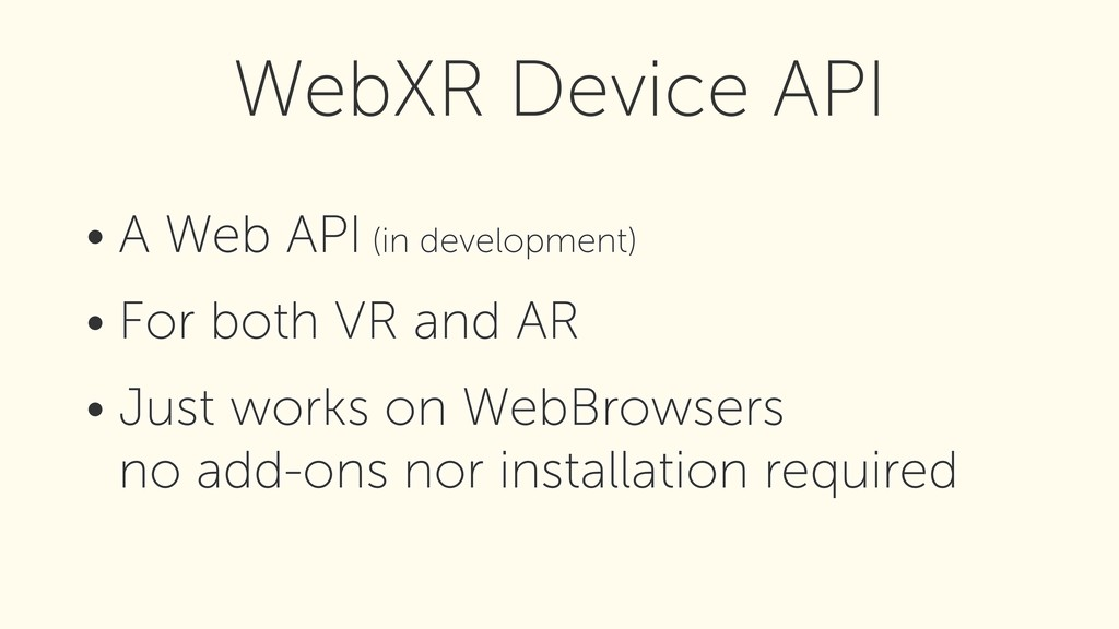 • A Web API (in development) • For both VR and ...