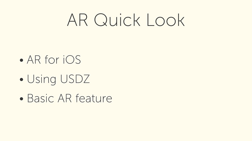• AR for iOS • Using USDZ • Basic AR feature AR...