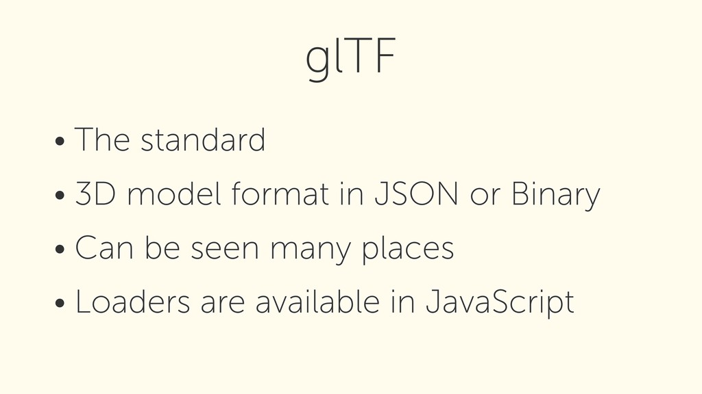 • The standard • 3D model format in JSON or Bin...