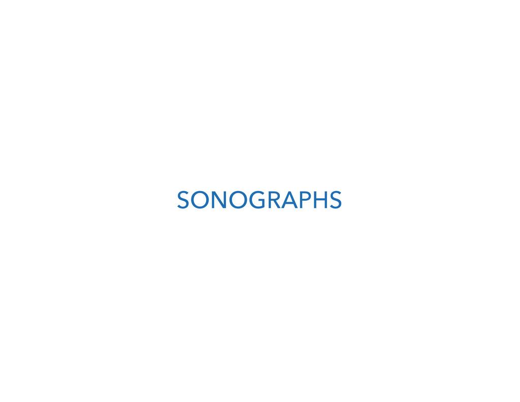 SONOGRAPHS
