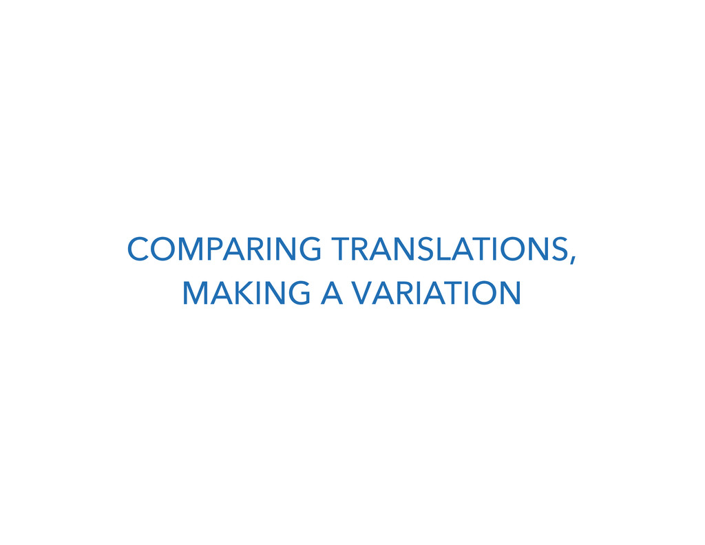 COMPARING TRANSLATIONS, MAKING A VARIATION