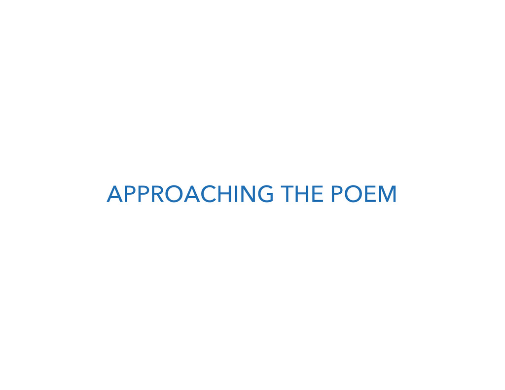 APPROACHING THE POEM