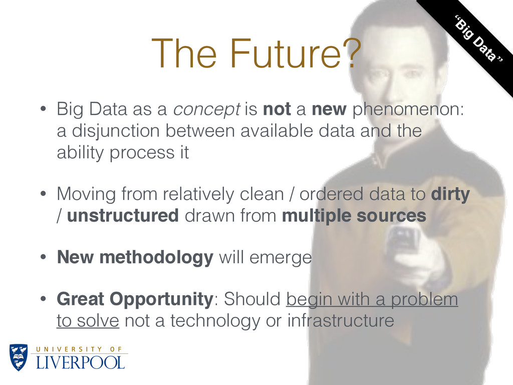 The Future? • Big Data as a concept is not a ne...
