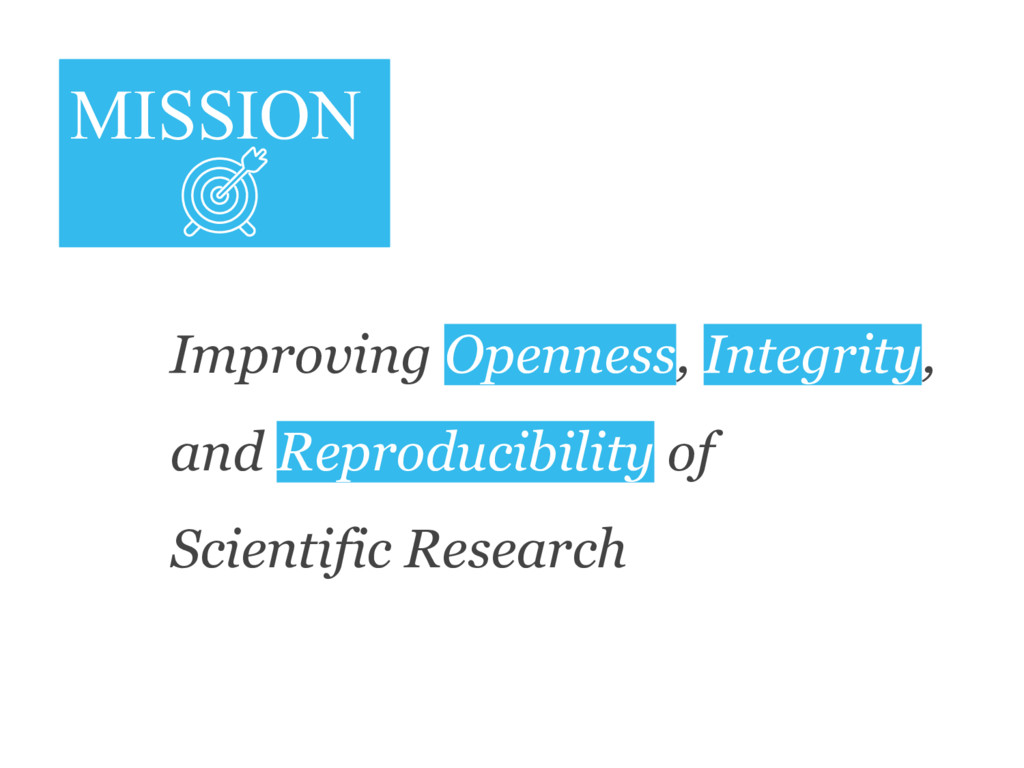 MISSION Improving Openness, Integrity, and Repr...