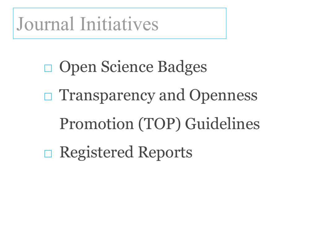Journal Initiatives □ Open Science Badges □ Tra...