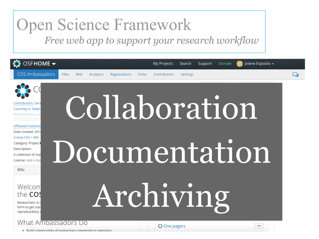 Open Science Framework Free web app to support ...