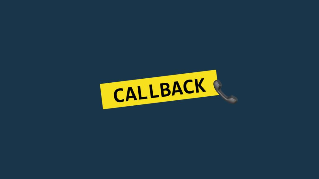 CALLBACK.