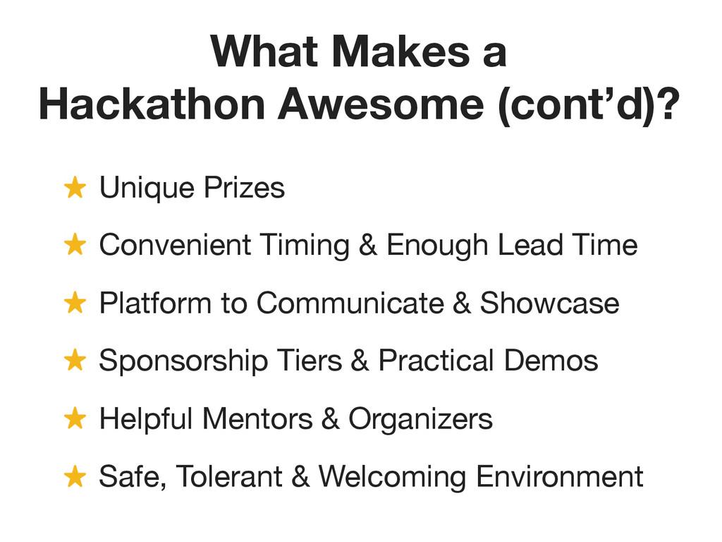 What Makes a Hackathon Awesome (cont'd)? ! Uni...