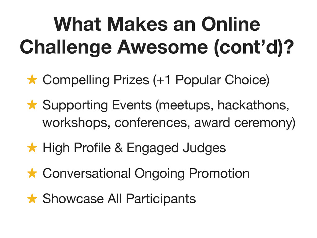 What Makes an Online Challenge Awesome (cont'd)...