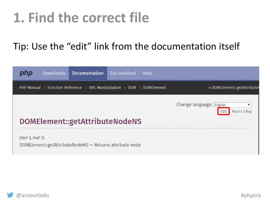 @arnoutboks #phpsrb 1. Find the correct file Ti...