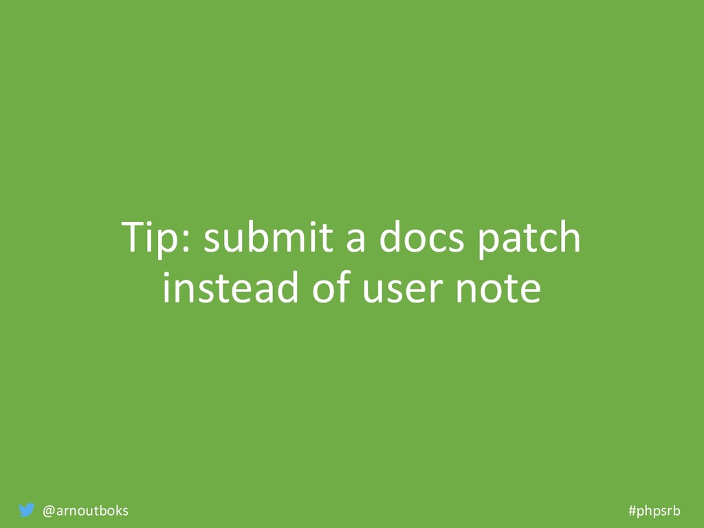 @arnoutboks #phpsrb Tip: submit a docs patch in...