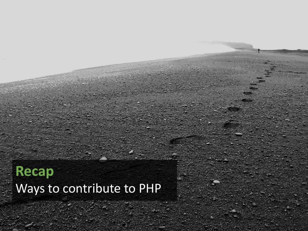 Recap Ways to contribute to PHP