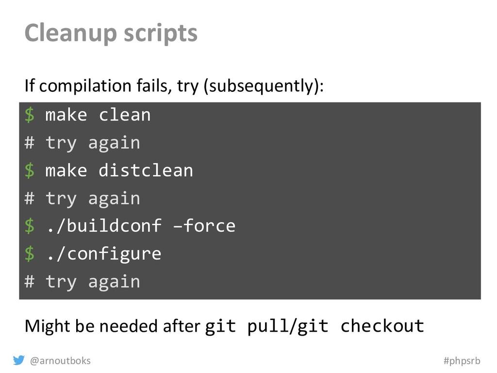 @arnoutboks #phpsrb Cleanup scripts $ make clea...