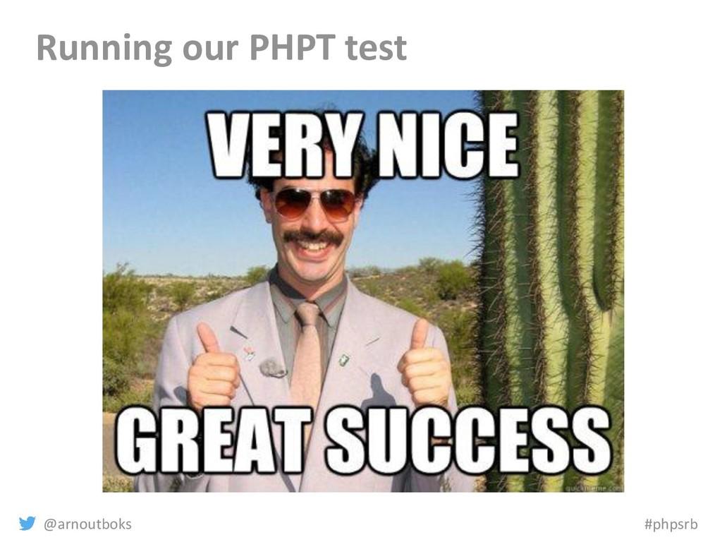 @arnoutboks #phpsrb Running our PHPT test