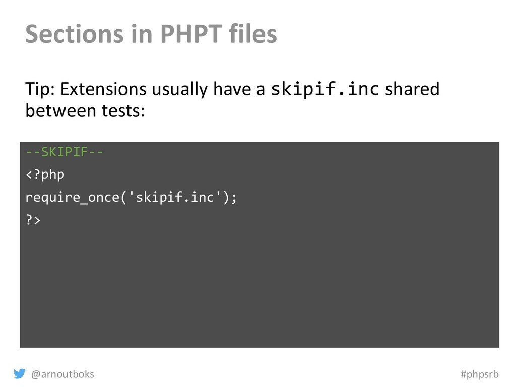 @arnoutboks #phpsrb Sections in PHPT files Tip:...