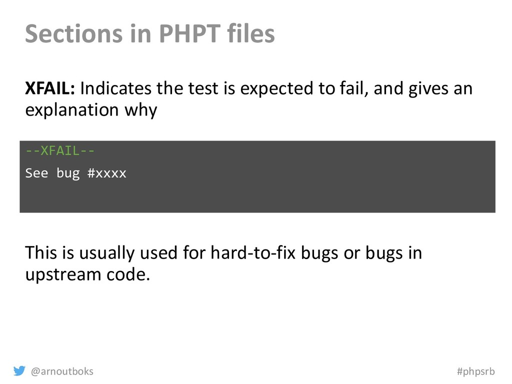 @arnoutboks #phpsrb Sections in PHPT files XFAI...