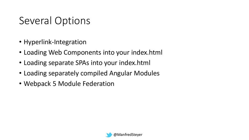 @ManfredSteyer Several Options • Hyperlink-Inte...