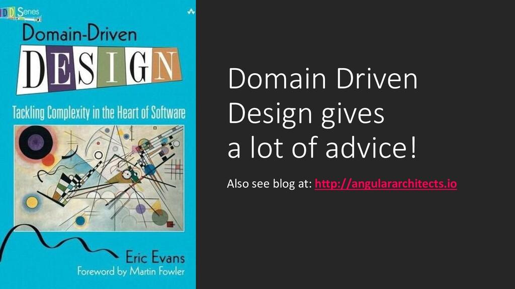 @ManfredSteyer Domain Driven Design gives a lot...