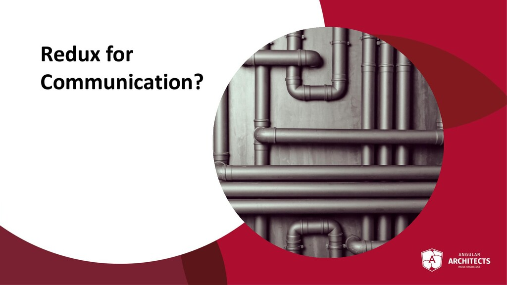 @ManfredSteyer Redux for Communication?