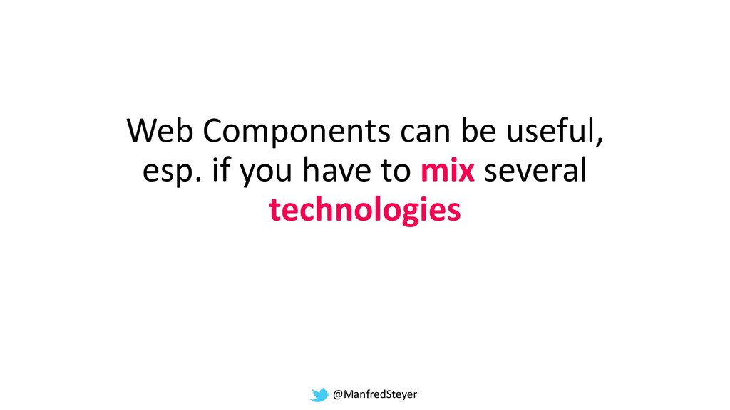 @ManfredSteyer Web Components can be useful, es...