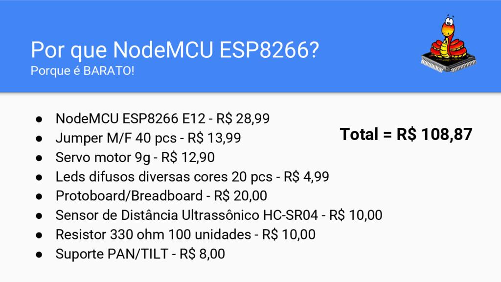 ● NodeMCU ESP8266 E12 - R$ 28,99 ● Jumper M/F 4...