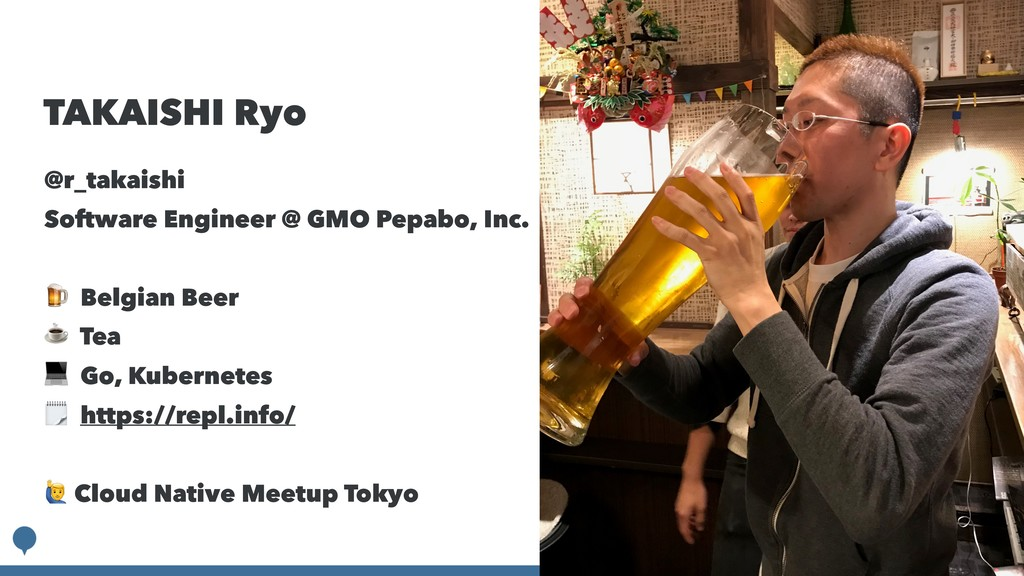 TAKAISHI Ryo @r_takaishi Software Engineer @ GM...