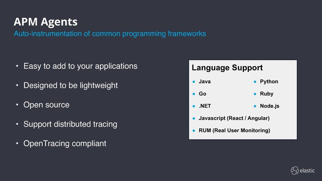 APM Agents ● Java ● Go ● .NET ● Javascript (Rea...
