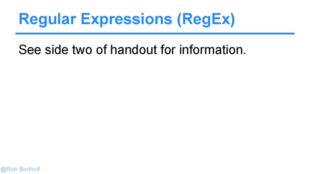@Rob Bertholf Regular Expressions (RegEx) See s...
